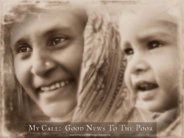 My Call: Good News To the Poor